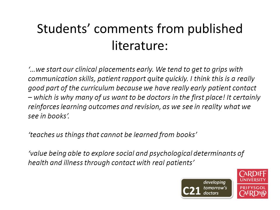 Students' comments from published literature: '…we start our clinical placements early.