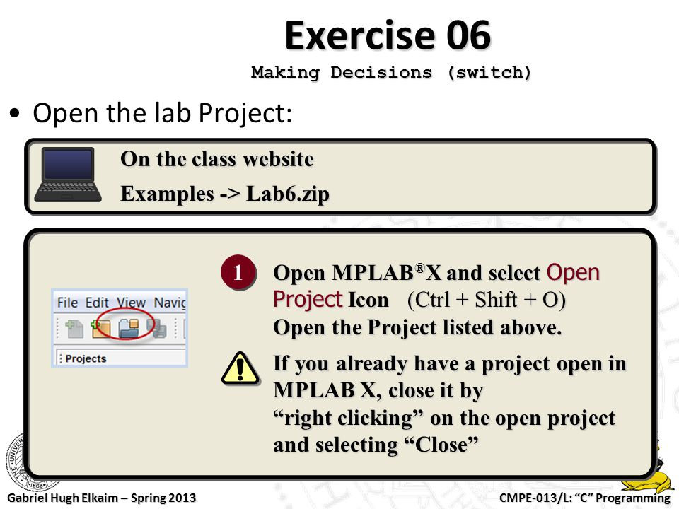 """CMPE-013/L: """"C"""" Programming Gabriel Hugh Elkaim – Spring 2013 Exercise 06 Making Decisions (switch) Open the lab Project: On the class website Example"""