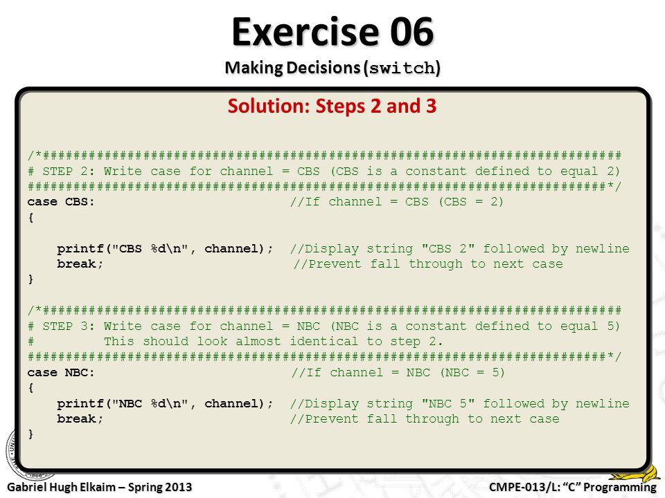 "CMPE-013/L: ""C"" Programming Gabriel Hugh Elkaim – Spring 2013 Exercise 06 Making Decisions ( switch ) /*##############################################"