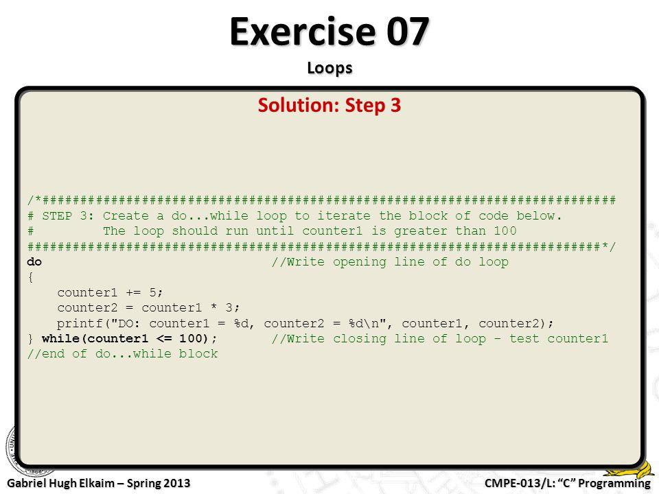 "CMPE-013/L: ""C"" Programming Gabriel Hugh Elkaim – Spring 2013 Exercise 07 Loops /*####################################################################"