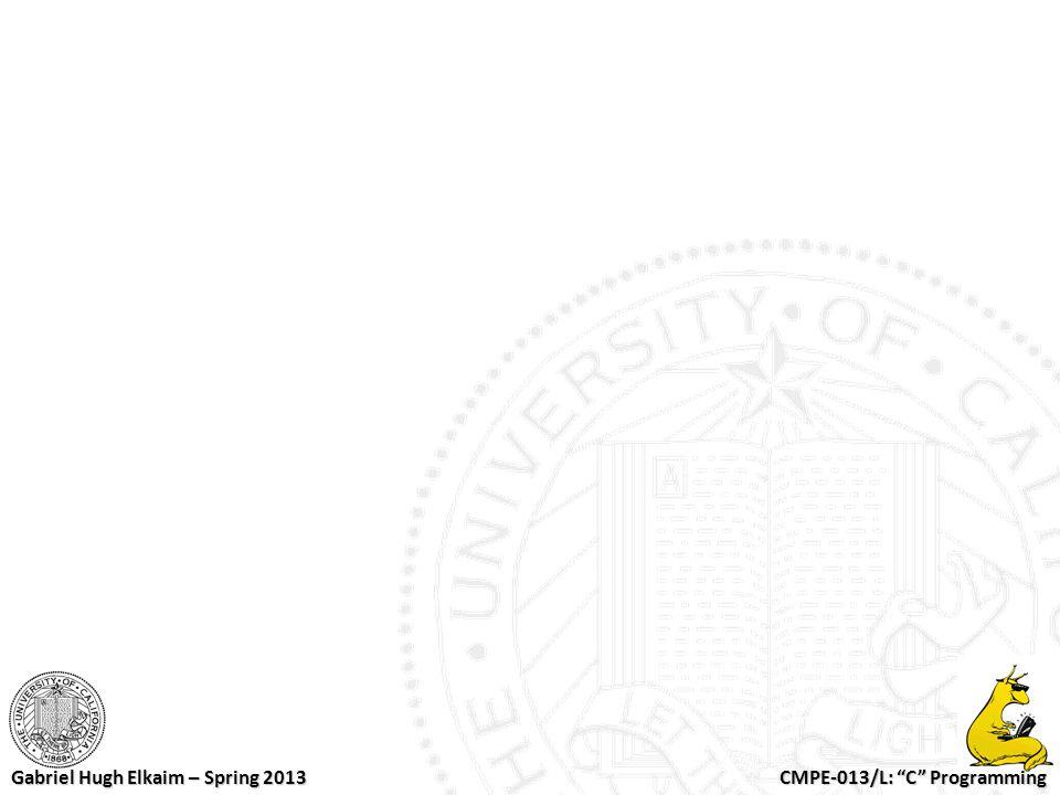 "CMPE-013/L: ""C"" Programming Gabriel Hugh Elkaim – Spring 2013"