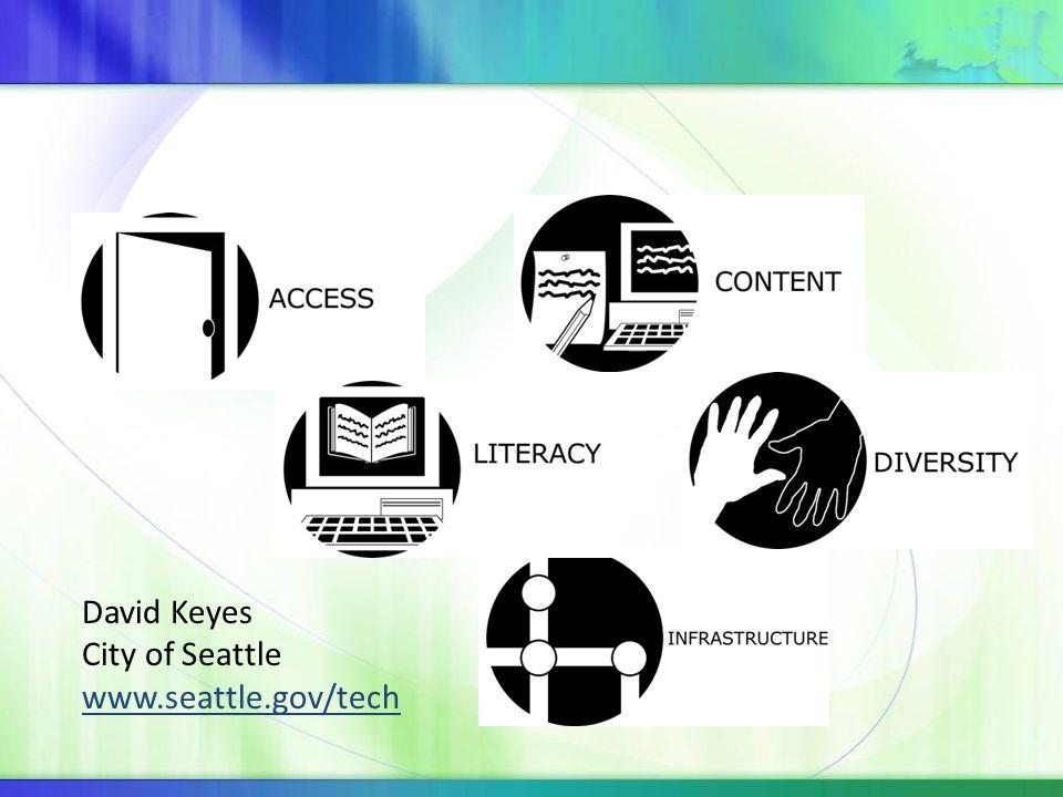 David Keyes City of Seattle www.seattle.gov/tech www.seattle.gov/tech