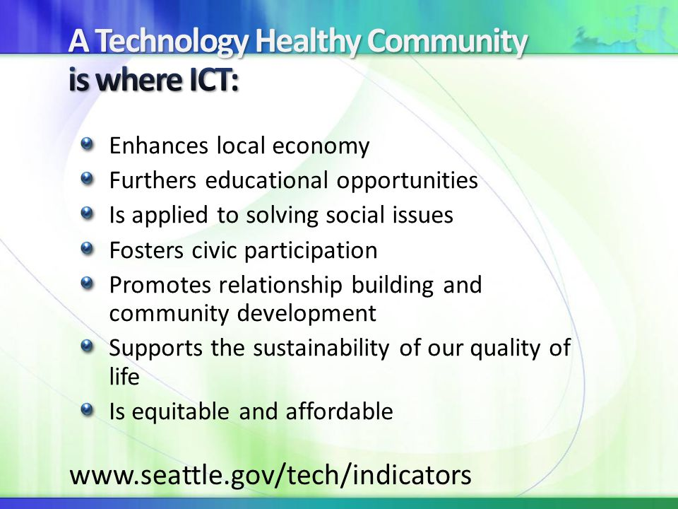 Links NationalBroadbandPlan: www.Broadband.gov, Inclusion section: www.broadband.gov/plan/inclusion.htmlwww.Broadband.gov Benton Foundation : Excellent source for basics and updates on media, digital inclusion and telecommunications policy issues: http://benton.org/initiatives Seattle Community Tech Program: Seattle.gov/tech Justice IT Project Management tool and other reports: http://www.seattle.gov/tech/reports http://www.seattle.gov/tech/reports Access to Justice Technology Bill of Rights http://www.wsba.org/atjtbor.pdf Research on libraries and community tech impacts: UW Technology & Social Change Group http://cis.washington.edu/ http://cis.washington.edu/ Communities Connect Network www.communitiesconnect.org Community Tech Network Bay Area resources: ctnbayarea.org/