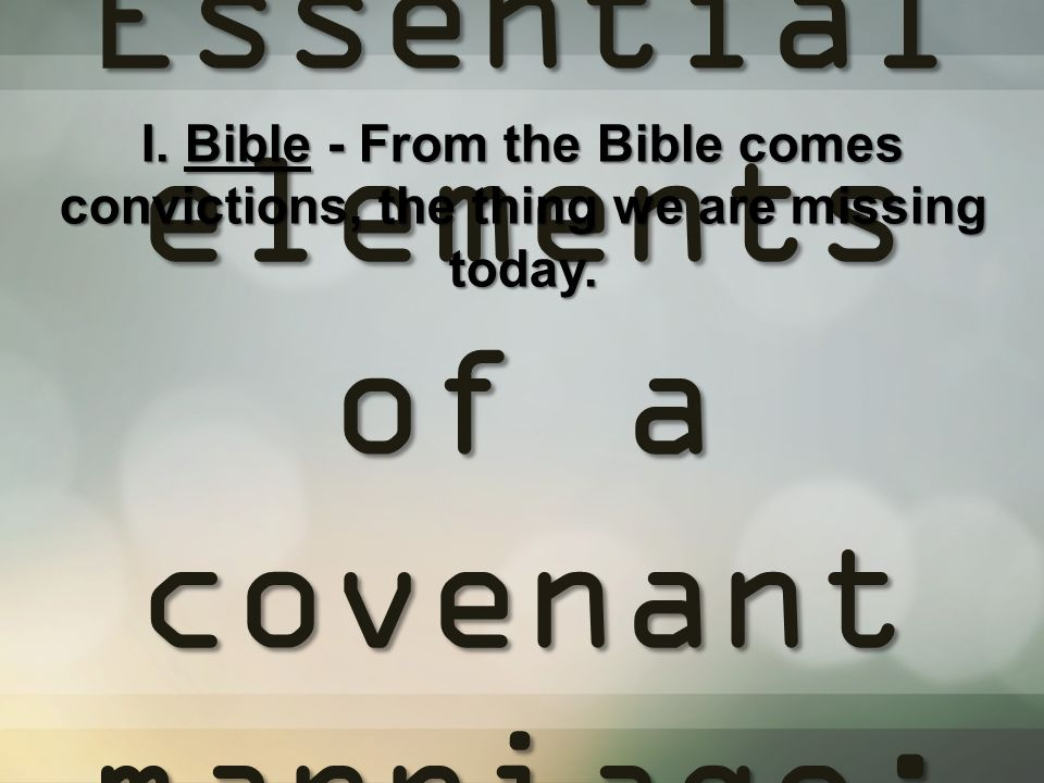 Essential elements of a covenant marriage: I.