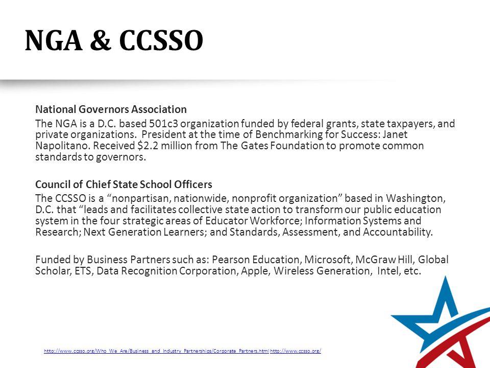 NGA & CCSSO National Governors Association The NGA is a D.C.