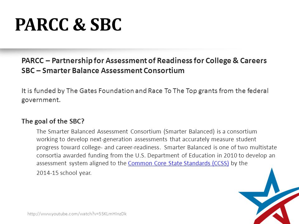 PARCC & SBC It is funded by The Gates Foundation and Race To The Top grants from the federal government.