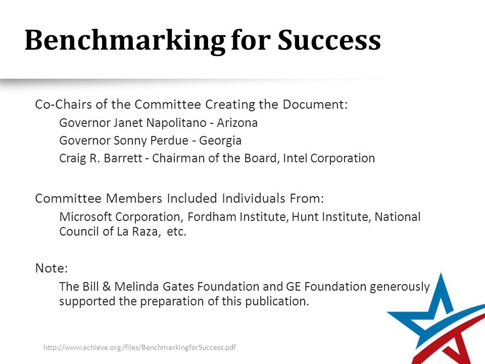 Benchmarking for Success Co-Chairs of the Committee Creating the Document: Governor Janet Napolitano - Arizona Governor Sonny Perdue - Georgia Craig R.