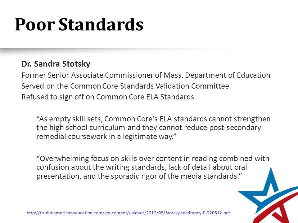 Poor Standards Dr. Sandra Stotsky Former Senior Associate Commissioner of Mass.