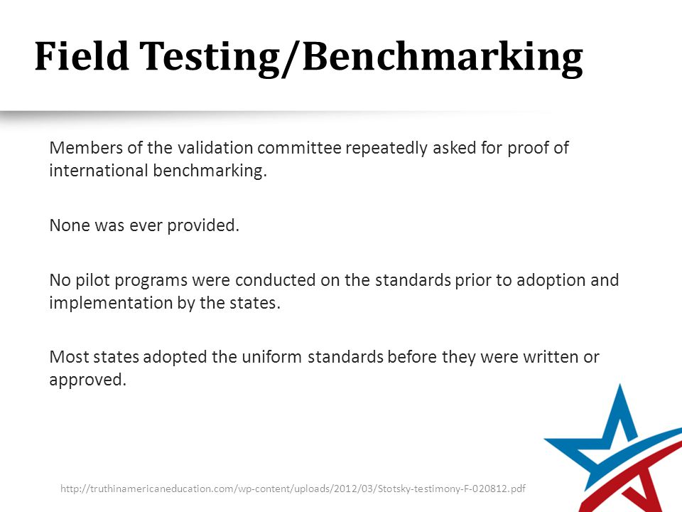 Field Testing/Benchmarking Members of the validation committee repeatedly asked for proof of international benchmarking.