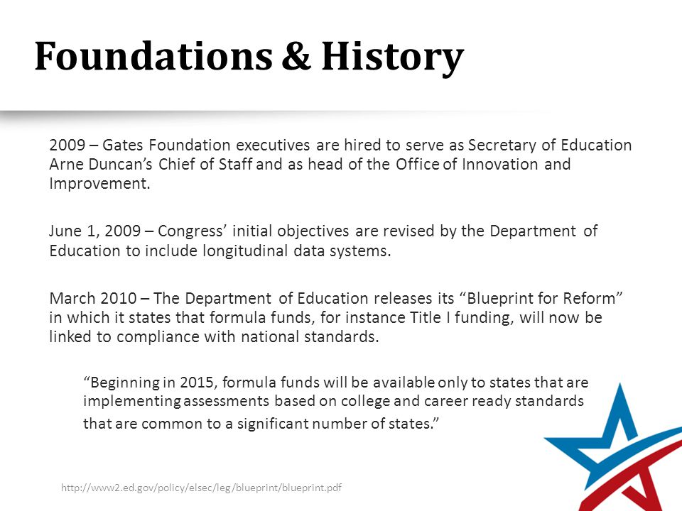 Foundations & History 2009 – Gates Foundation executives are hired to serve as Secretary of Education Arne Duncan's Chief of Staff and as head of the Office of Innovation and Improvement.