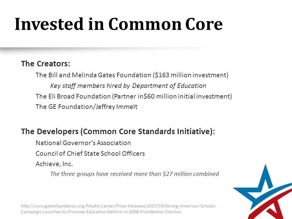 Invested in Common Core The Players: The Department of Education/Secretary Arne Duncan Pearson Publishing Achieve, Inc.