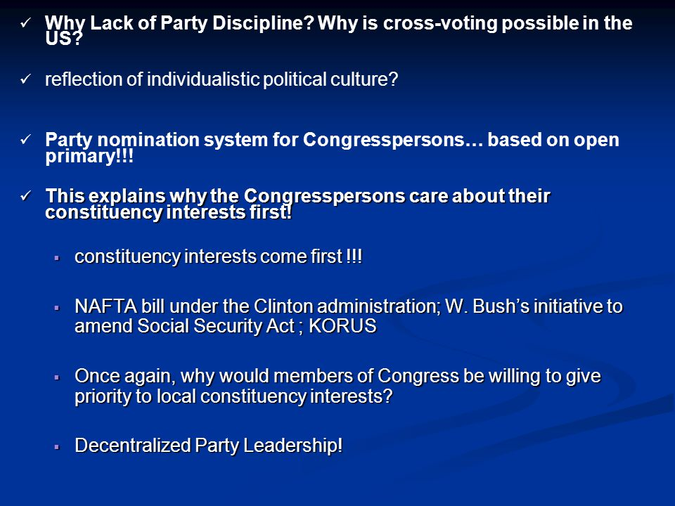 Why Lack of Party Discipline. Why is cross-voting possible in the US.