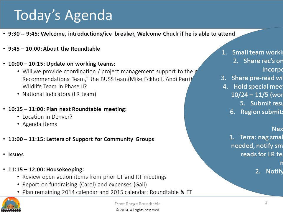 © 2014. All rights reserved. Front Range Roundtable Today's Agenda 3 9:30 -- 9:45: Welcome, introductions/ice breaker, Welcome Chuck if he is able to