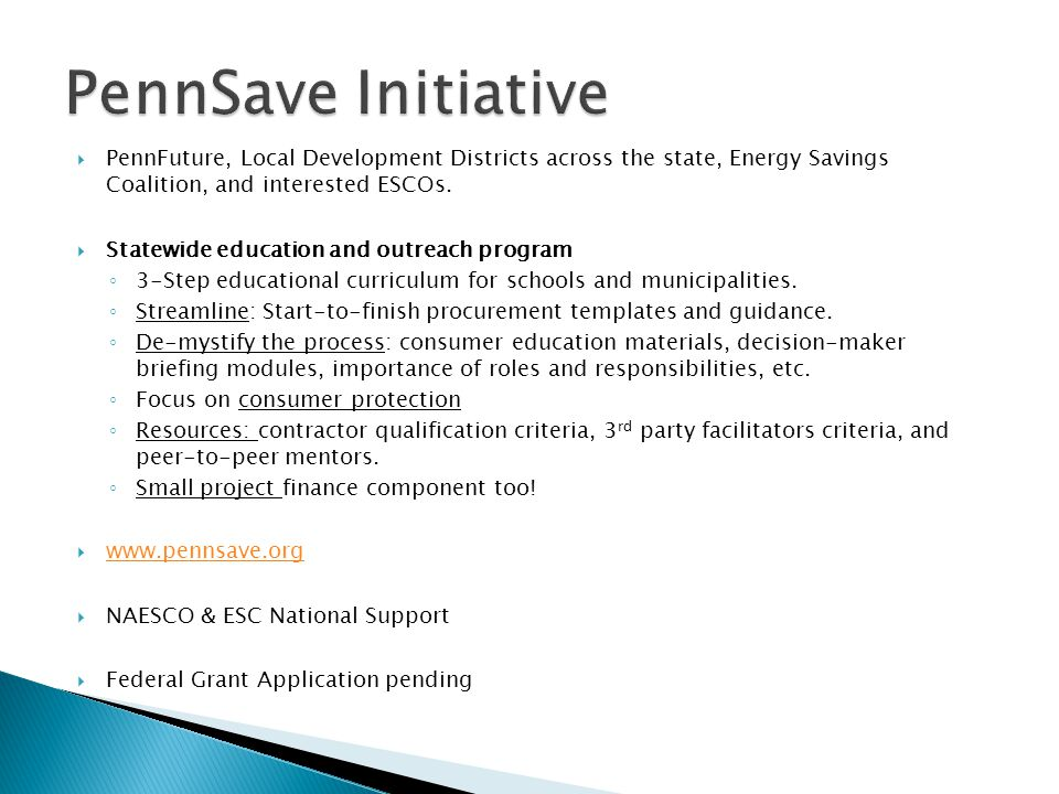  PennFuture, Local Development Districts across the state, Energy Savings Coalition, and interested ESCOs.