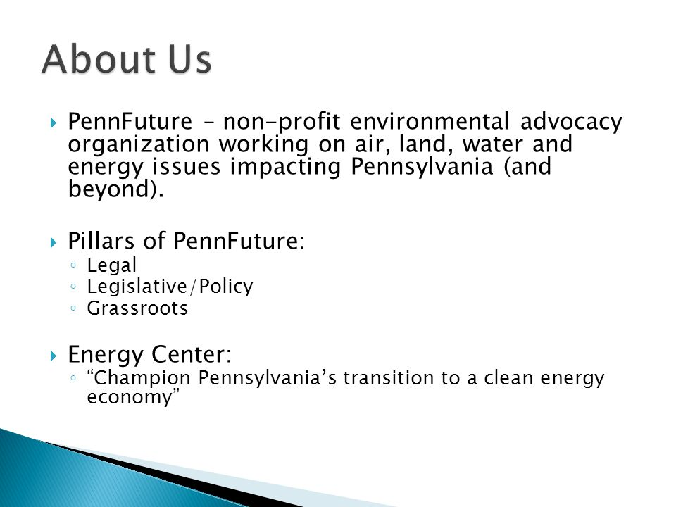  PennFuture – non-profit environmental advocacy organization working on air, land, water and energy issues impacting Pennsylvania (and beyond).