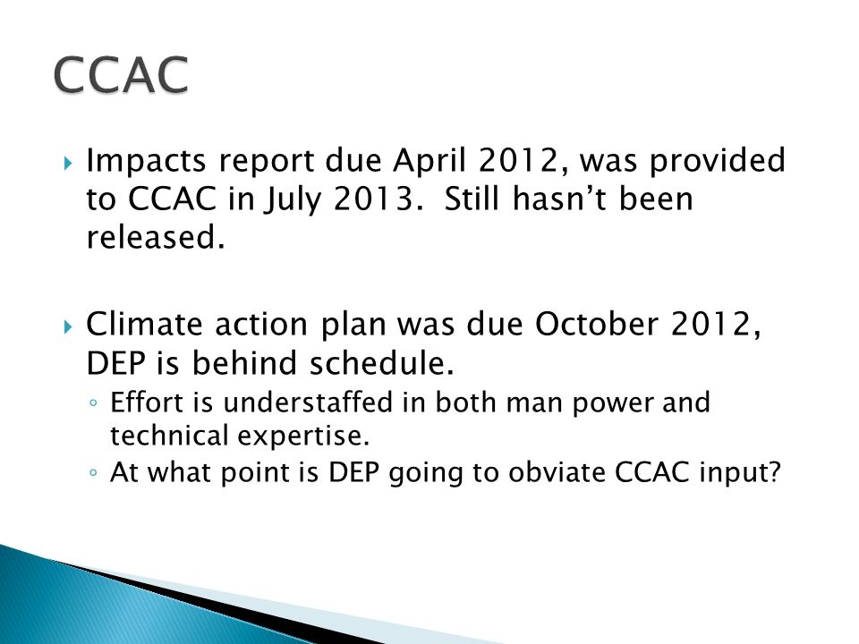 Impacts report due April 2012, was provided to CCAC in July 2013.