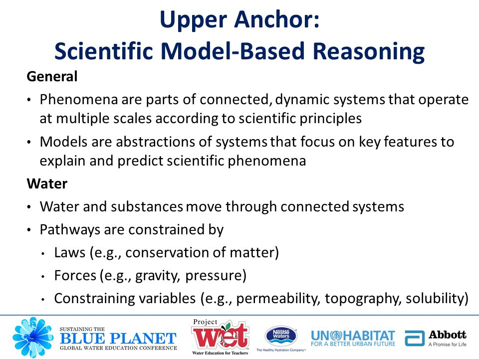 Upper Anchor: Scientific Model-Based Reasoning General Phenomena are parts of connected, dynamic systems that operate at multiple scales according to