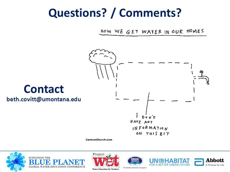 Questions / Comments Contact beth.covitt@umontana.edu