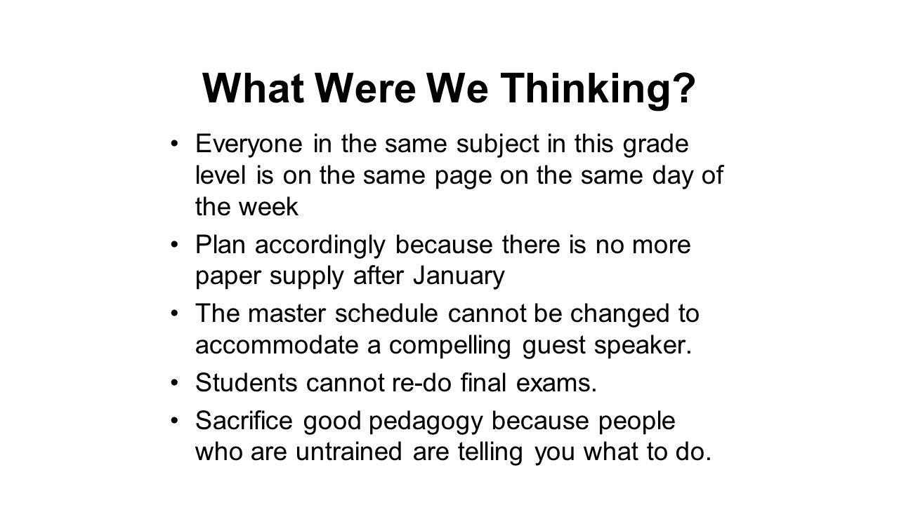 What Were We Thinking.