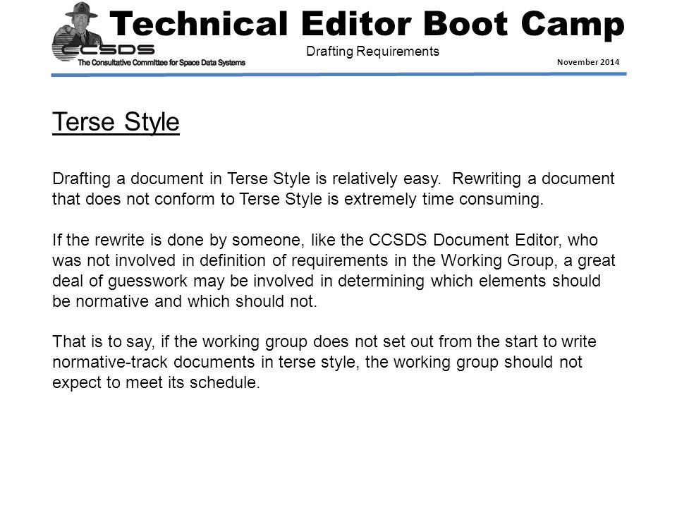 Technical Editor Boot Camp November 2014 Terse Style Drafting a document in Terse Style is relatively easy.