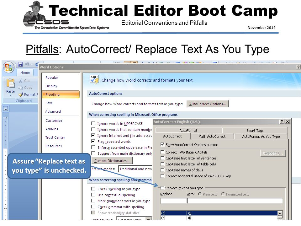Technical Editor Boot Camp November 2014 Editorial Conventions and Pitfalls Pitfalls: AutoCorrect/ Replace Text As You Type Assure Replace text as you type is unchecked.