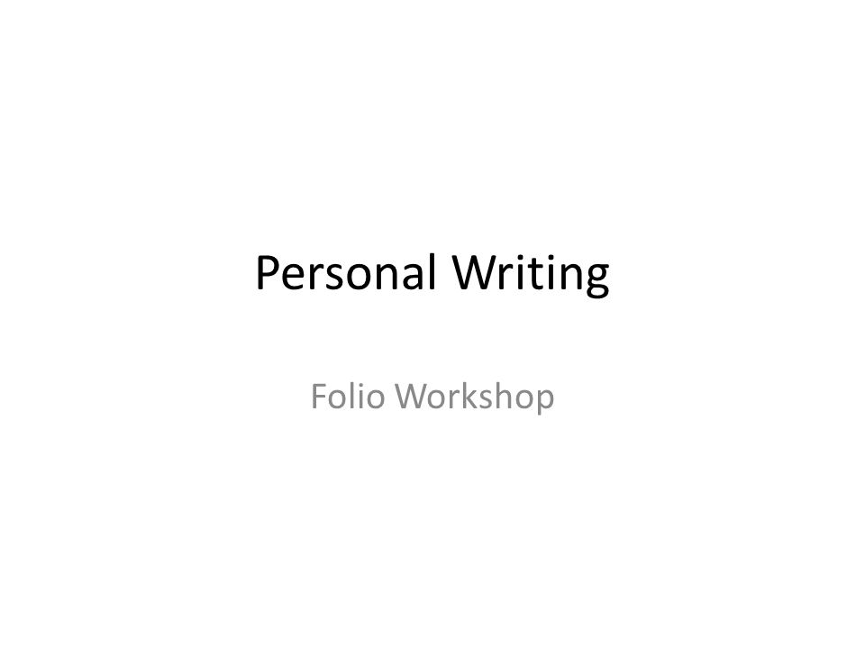 Personal Writing Folio Workshop