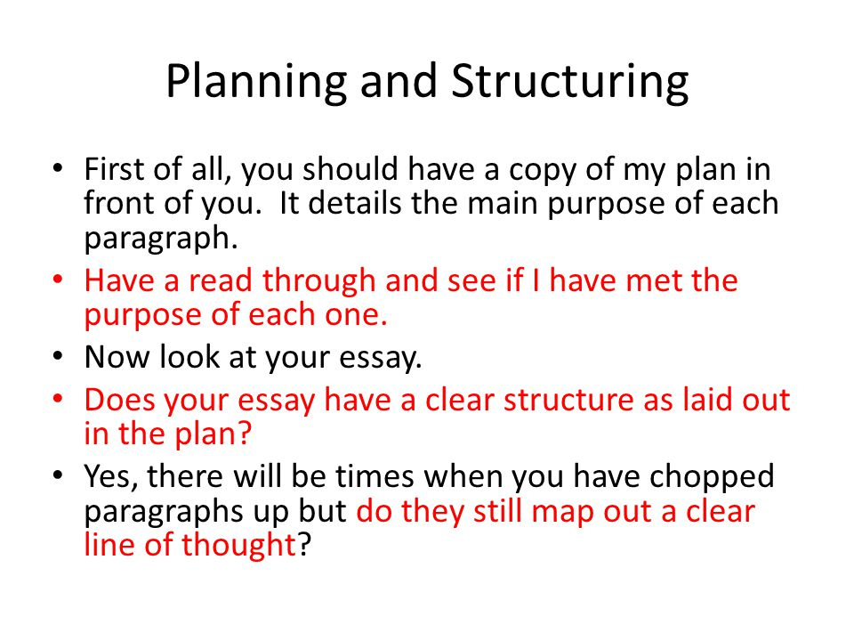 Planning and Structuring First of all, you should have a copy of my plan in front of you.