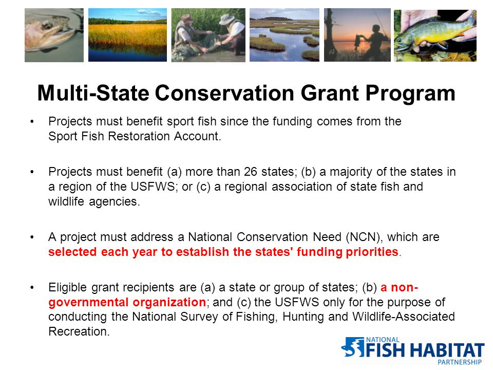 Multi-State Grant Funding & NFHP $3 Million in law annually from Sport Fish Restoration account for multi-state projects.