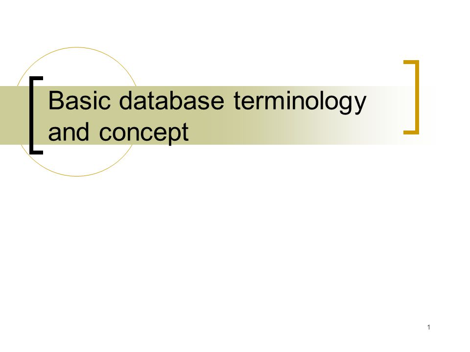 1 Basic database terminology and concept