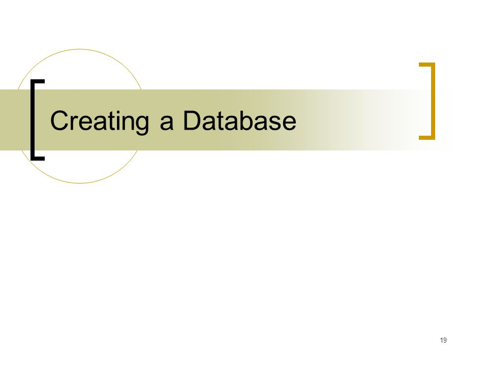 19 Creating a Database