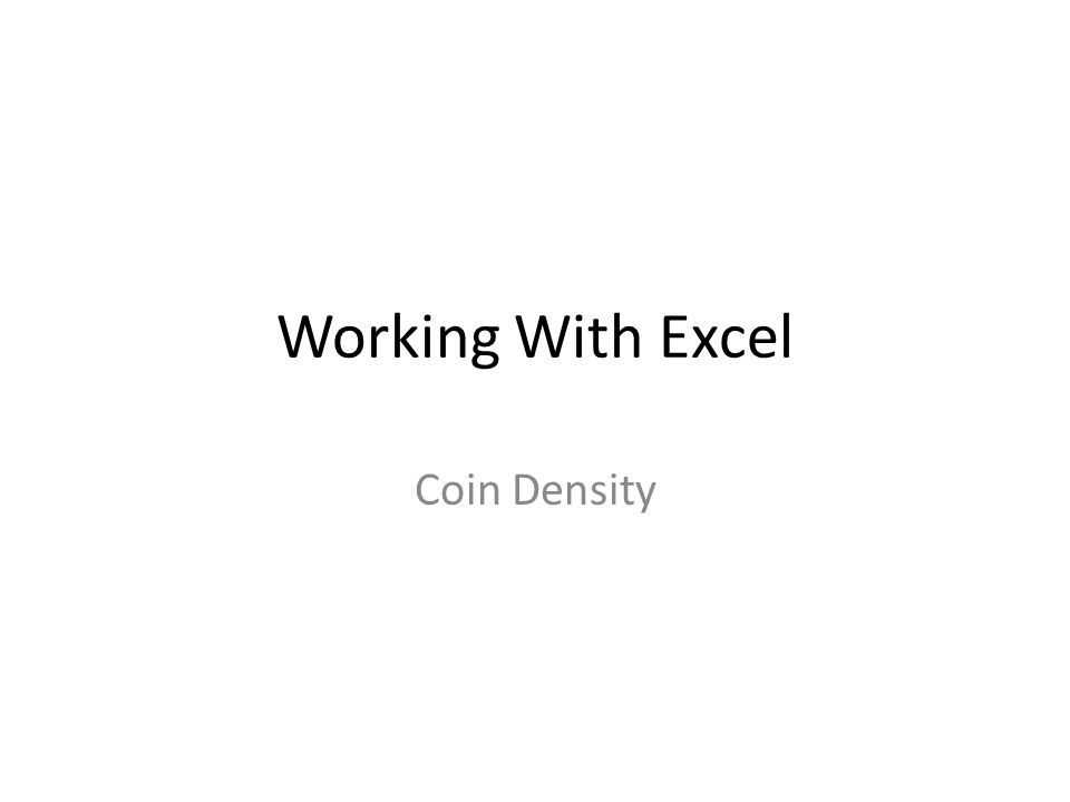 Working With Excel Coin Density