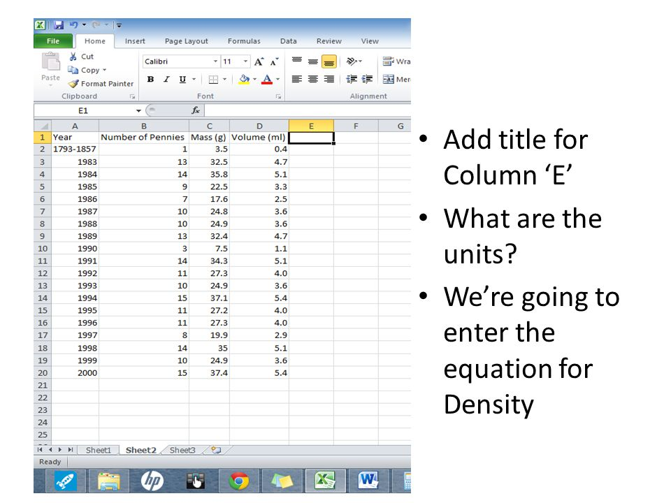 Add title for Column 'E' What are the units We're going to enter the equation for Density