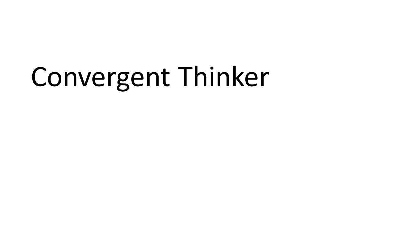 Convergent Thinker