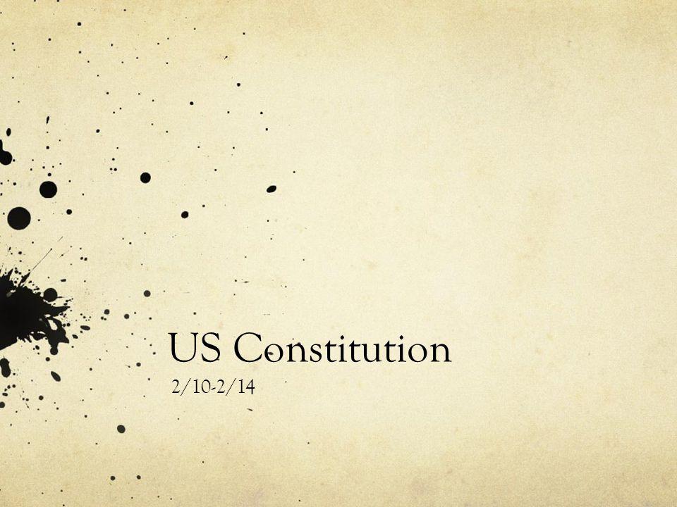 US Constitution 2/10-2/14