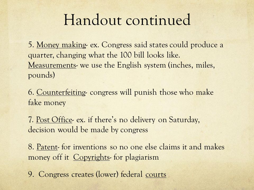 Handout continued 5. Money making- ex. Congress said states could produce a quarter, changing what the 100 bill looks like. Measurements- we use the E