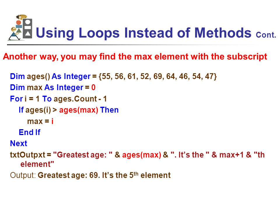 Using Loops Instead of Methods Cont.