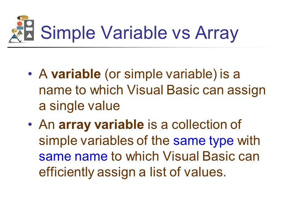 Flag Variables Flag variables have type Boolean.They are used when looping through an array.