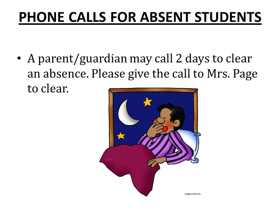 PHONES FOR SICK STUDENTS Students are not allowed to use the phone unless they have a phone pass to be signed by Mrs.