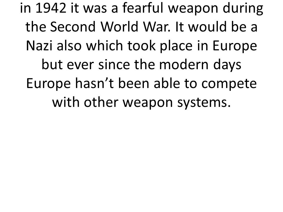 The most feared weapon of Europe was the mg42 light machine gun nick named hitters buzz saw made in 1942 it was a fearful weapon during the Second World War.