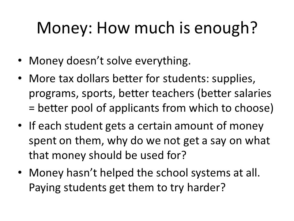 Money: How much is enough. Money doesn't solve everything.