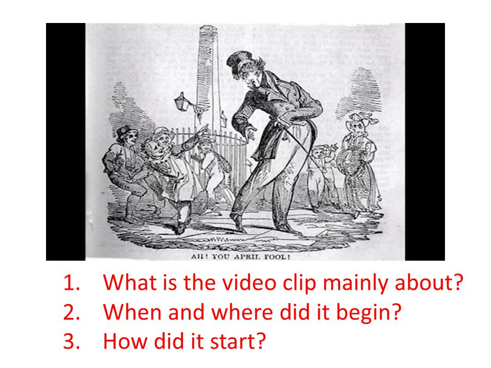 1.What is the video clip mainly about? 2.When and where did it begin? 3.How did it start?