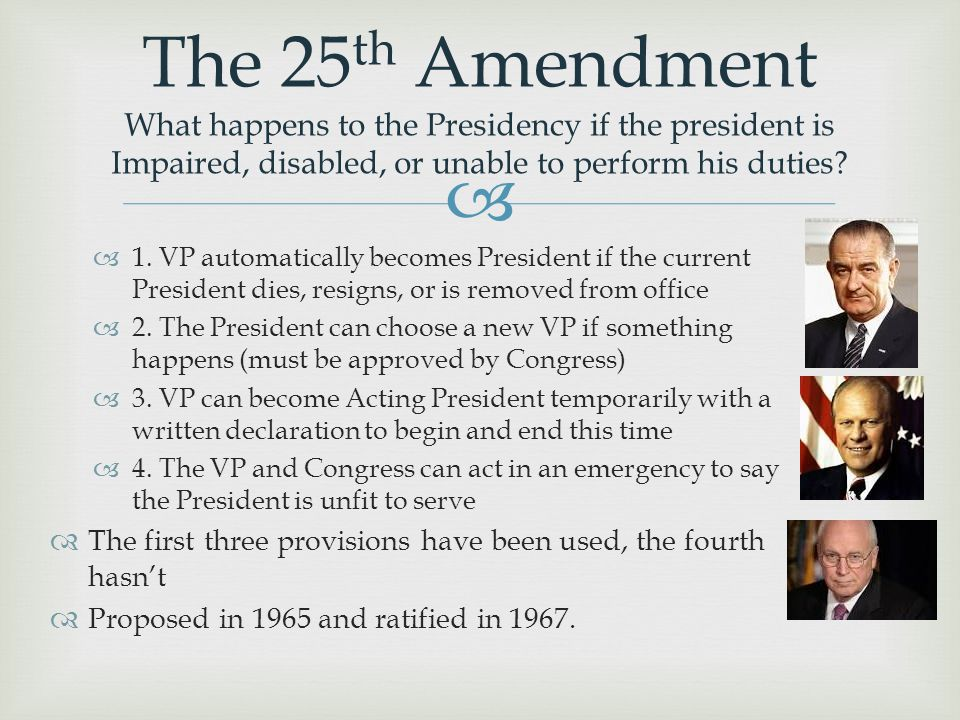   1. VP automatically becomes President if the current President dies, resigns, or is removed from office  2. The President can choose a new VP if