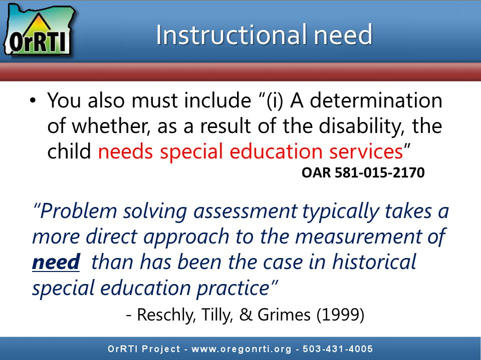 "Instructional need You also must include ""(i) A determination of whether, as a result of the disability, the child needs special education services"" """
