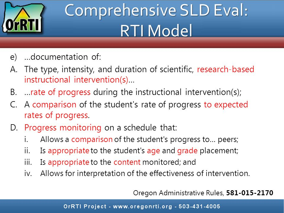 Comprehensive SLD Eval: RTI Model e)…documentation of: A.The type, intensity, and duration of scientific, research-based instructional intervention(s)
