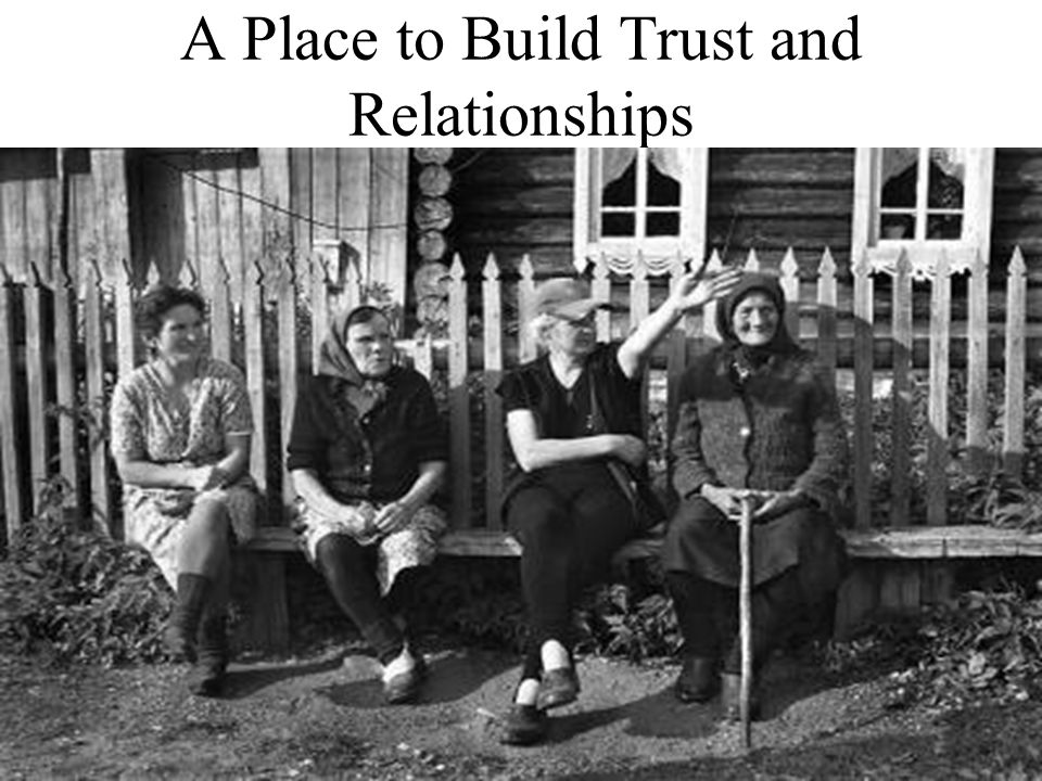 A Place to Build Trust and Relationships