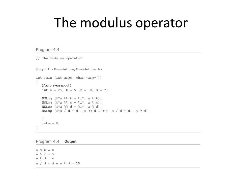 The modulus operator @autoreleasepool { }
