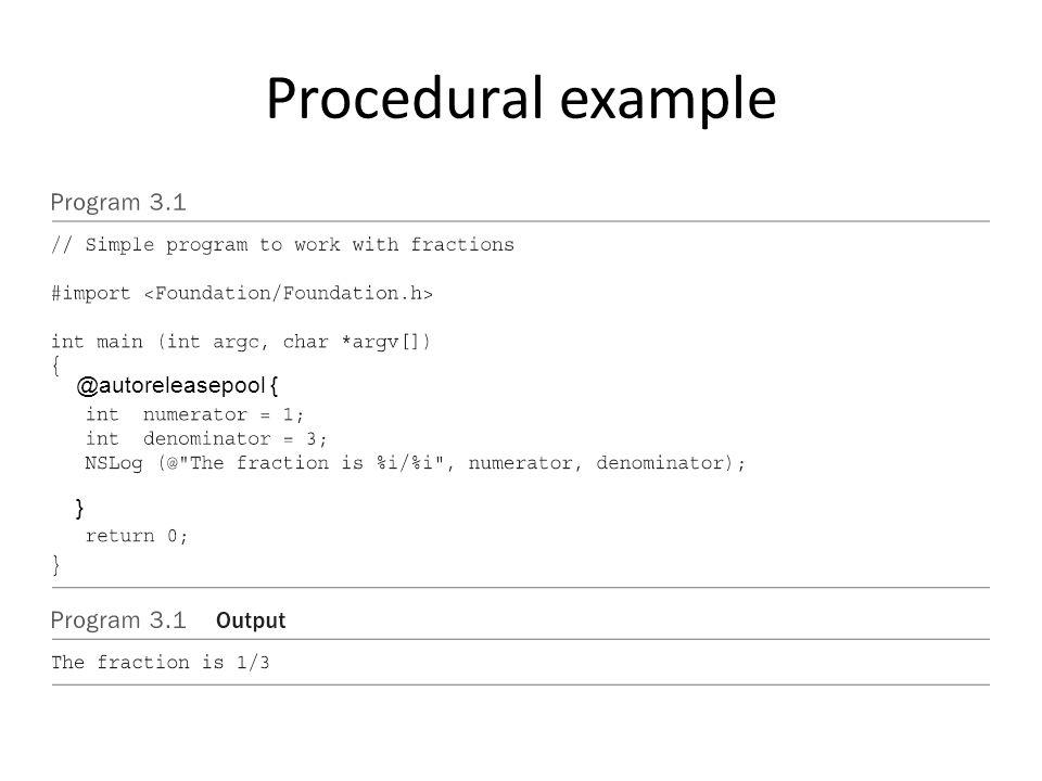 Procedural example @autoreleasepool { }