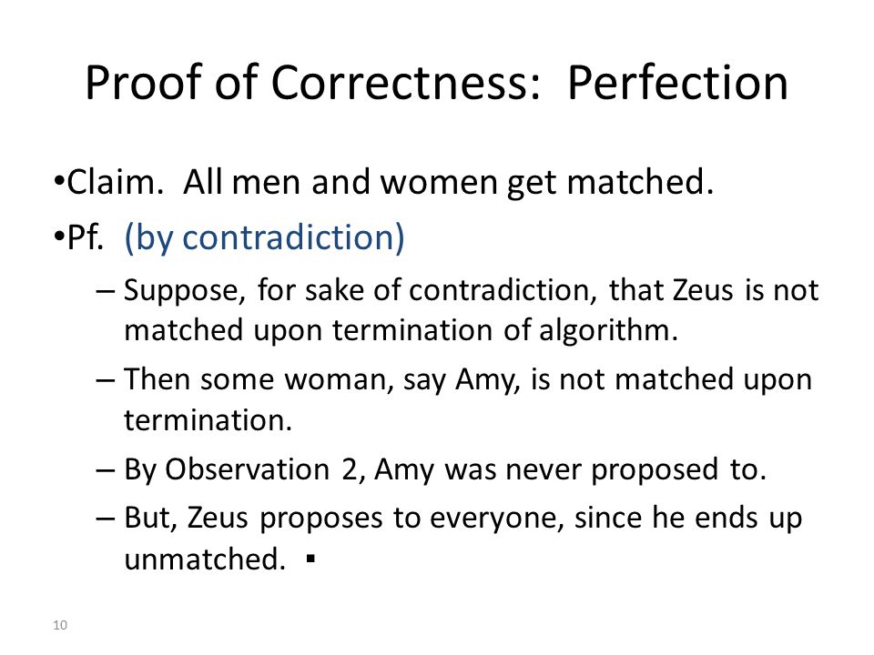 10 Proof of Correctness: Perfection Claim. All men and women get matched.