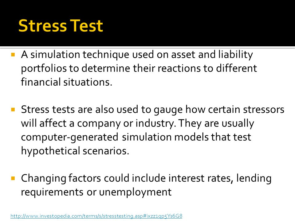  A simulation technique used on asset and liability portfolios to determine their reactions to different financial situations.