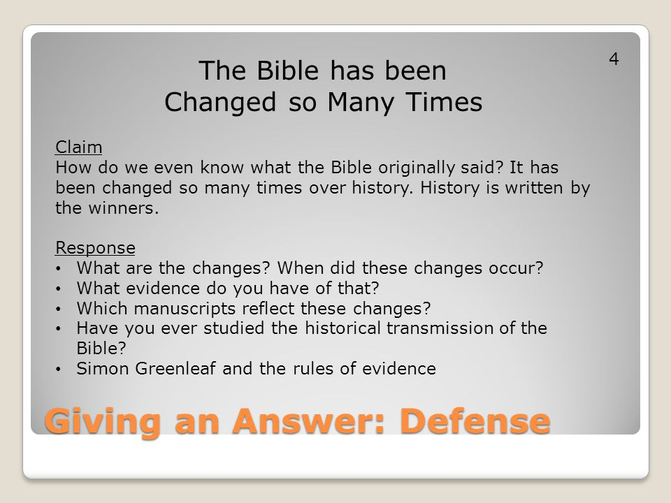 Giving an Answer: Defense The Bible has been Changed so Many Times Claim How do we even know what the Bible originally said? It has been changed so ma